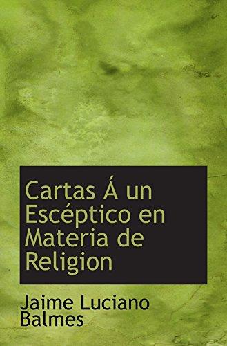 9780559372537: Cartas Á un Escéptico en Materia de Religion