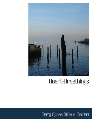Heart-Breathings: Mary Agnes M'Neile Malden