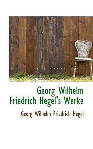 Georg Wilhelm Friedrich Hegel's Werke (German Edition) (9780559386077) by Georg Wilhelm Friedrich Hegel