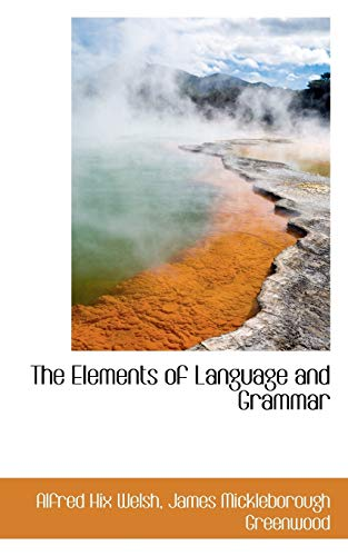 9780559387920: The Elements of Language and Grammar