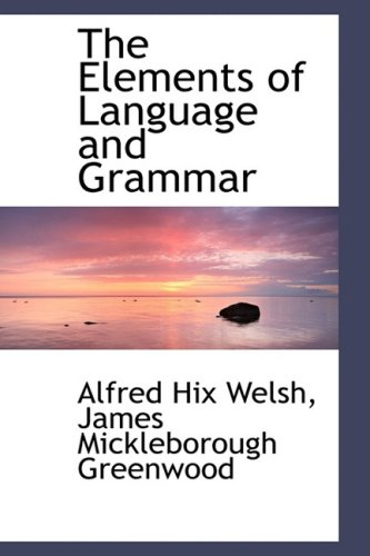 9780559387937: The Elements of Language and Grammar