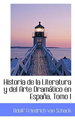 9780559388361: Historia de la Literatura y del Arte Dramatico en Espana, Tomo I: 1