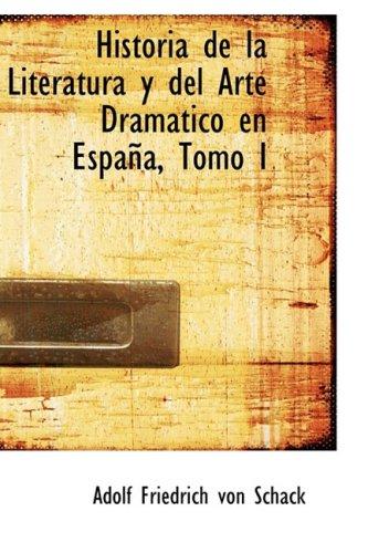 9780559388378: Historia de la Literatura y del Arte Dramatico en Espana, Tomo I: 1