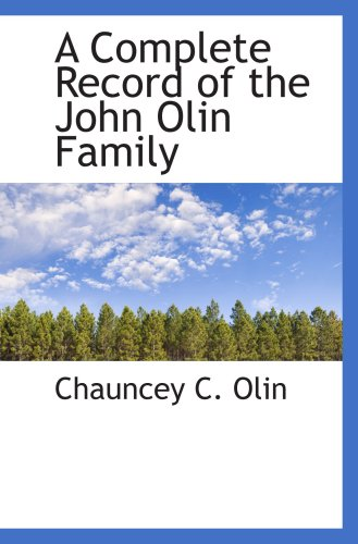 9780559390081: A Complete Record of the John Olin Family