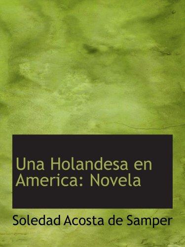 9780559392115: Una Holandesa en America: Novela