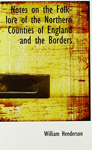 9780559392658: Notes on the Folk-Lore of the Northern Counties of England and the Borders