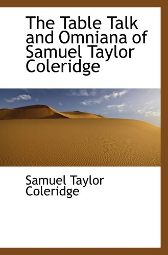 The Table Talk and Omniana of Samuel Taylor Coleridge (9780559392672) by Samuel Taylor Coleridge