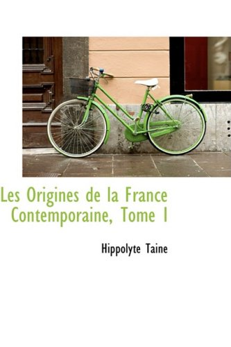 9780559401183: Les Origines de la France Contemporaine, Tome I (French Edition)
