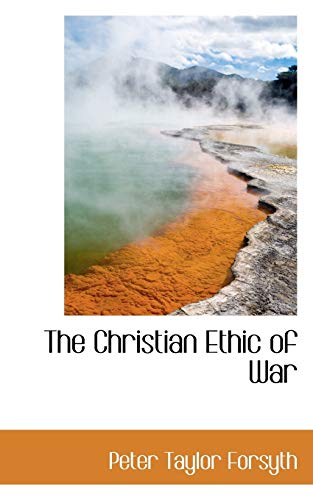 9780559405655: The Christian Ethic of War