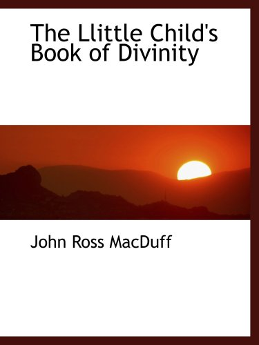 9780559406102: The Llittle Child's Book of Divinity