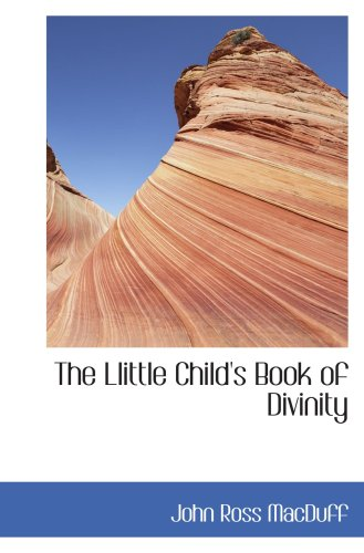 9780559406119: The Llittle Child's Book of Divinity