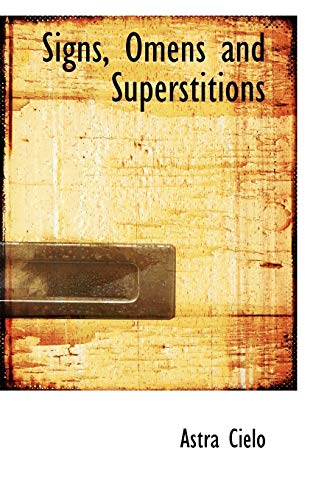 9780559409967: Signs, Omens and Superstitions