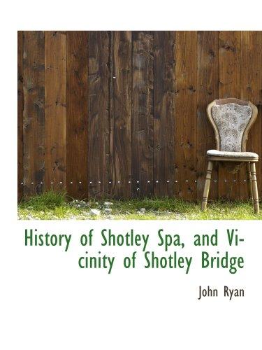 9780559415647: History of Shotley Spa, and Vicinity of Shotley Bridge