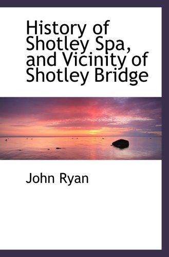 9780559415661: History of Shotley Spa, and Vicinity of Shotley Bridge
