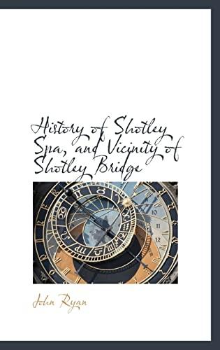 9780559415739: History of Shotley Spa, and Vicinity of Shotley Bridge