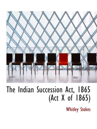 9780559415838: The Indian Succession Act, 1865 (Act X of 1865)