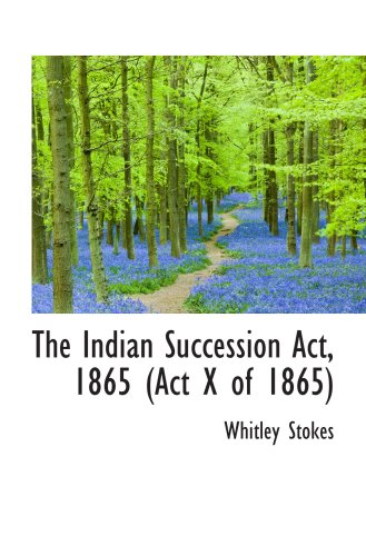 9780559415845: The Indian Succession Act, 1865 (Act X of 1865)