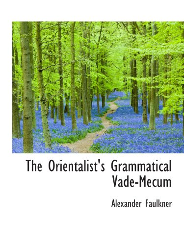 9780559418549: The Orientalist's Grammatical Vade-Mecum