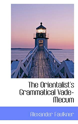 9780559418594: The Orientalist's Grammatical Vade-Mecum