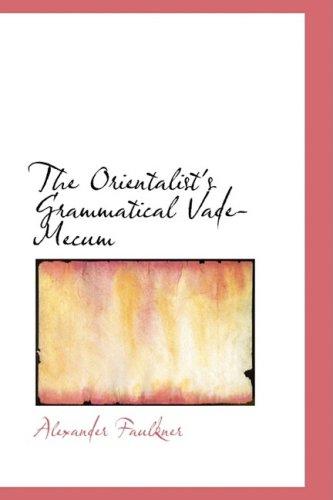 9780559418617: The Orientalist's Grammatical Vade-Mecum