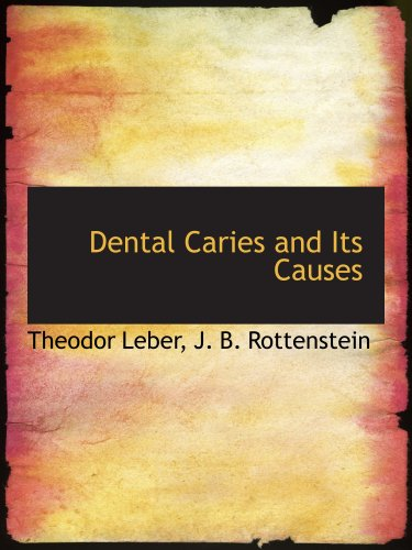 9780559422539: Dental Caries and Its Causes