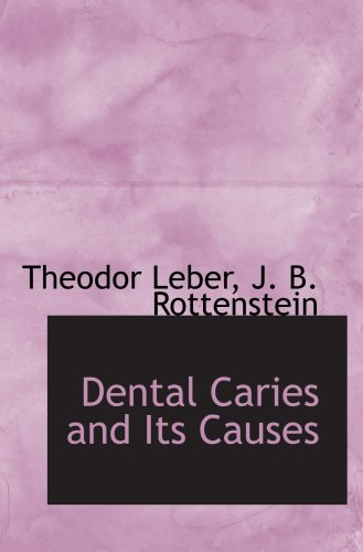 9780559422546: Dental Caries and Its Causes