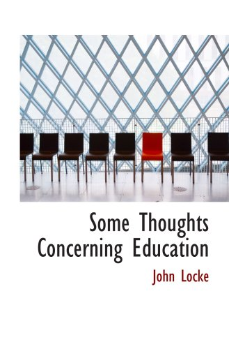 Some Thoughts Concerning Education (0559422571) by John Locke