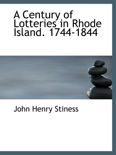 9780559425042: A Century of Lotteries in Rhode Island. 1744-1844