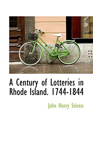 9780559425073: A Century of Lotteries in Rhode Island. 1744-1844