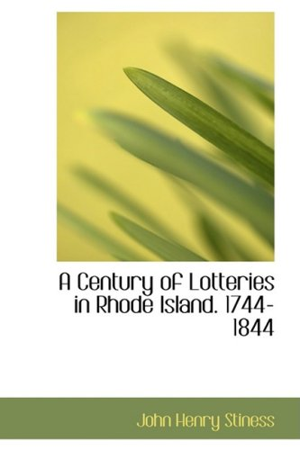 9780559425080: A Century of Lotteries in Rhode Island. 1744-1844