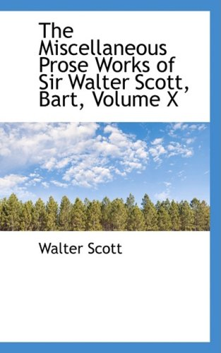 9780559426803: The Miscellaneous Prose Works of Sir Walter Scott, Bart, Volume X: 10