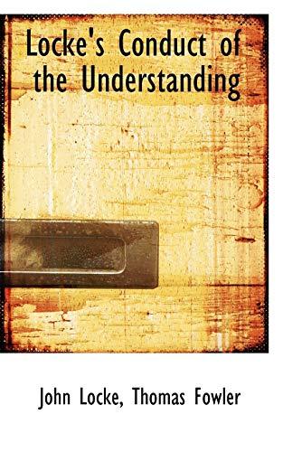 Locke s Conduct of the Understanding (Paperback): John Locke