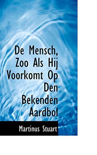 9780559430886: De Mensch, Zoo Als Hij Voorkomt Op Den Bekenden Aardbol