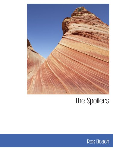 The Spoilers (0559435266) by Beach, Rex