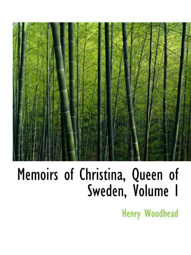 9780559436659: Memoirs of Christina, Queen of Sweden, Volume I