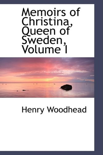 9780559436680: Memoirs of Christina, Queen of Sweden, Volume I
