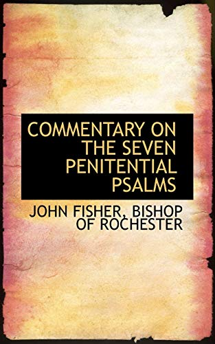 9780559437724: COMMENTARY ON THE SEVEN PENITENTIAL PSALMS