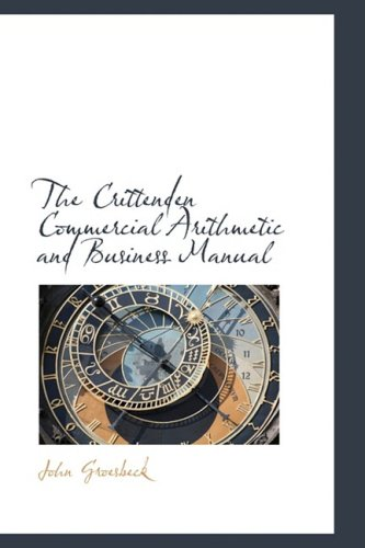 9780559438530: The Crittenden Commercial Arithmetic and Business Manual