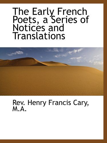 9780559442384: The Early French Poets, a Series of Notices and Translations