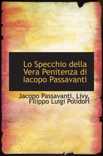 9780559443305: Lo Specchio della Vera Penitenza di Iacopo Passavanti