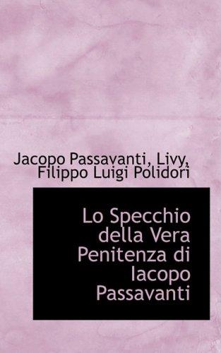 9780559443343: Lo Specchio Della Vera Penitenza Di Iacopo Passavanti