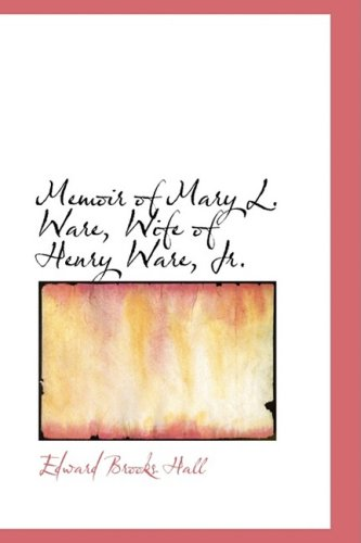 9780559446856: Memoir of Mary L. Ware, Wife of Henry Ware, Jr.