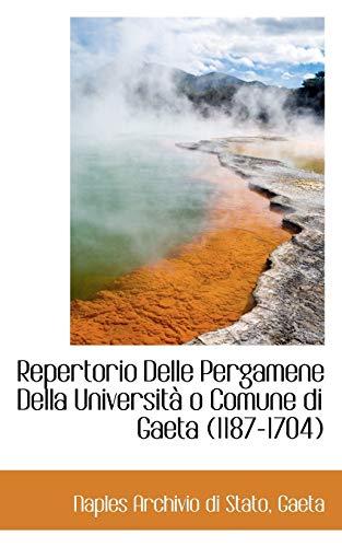 9780559451478: Repertorio Delle Pergamene Della Universita O Comune Di Gaeta (1187-1704)