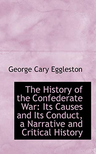 9780559452796: The History of the Confederate War: Its Causes and Its Conduct, a Narrative and Critical History