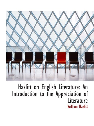 9780559452826: Hazlitt on English Literature: An Introduction to the Appreciation of Literature