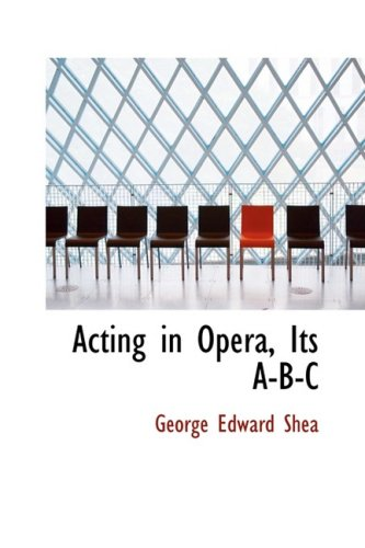 9780559455414: Acting in Opera, Its A-B-C