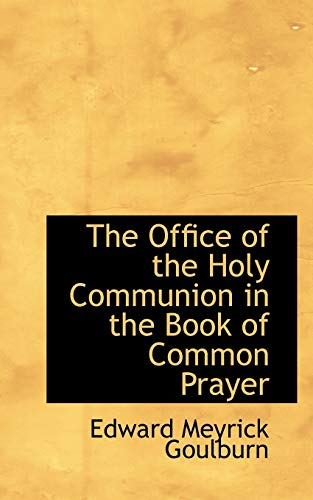9780559456831: The Office of the Holy Communion in the Book of Common Prayer