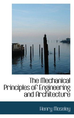 9780559468209: The Mechanical Principles of Engineering and Architecture