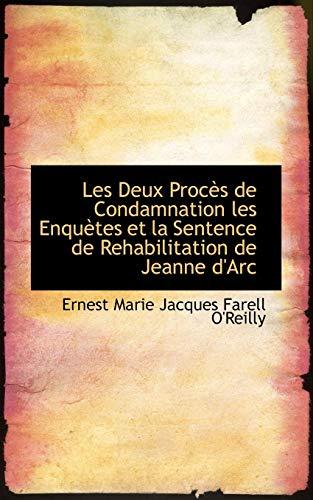 9780559468490: Les Deux Proces De Condamnation Les Enquetes Et La Sentence De Rehabilitation De Jeanne D'arc
