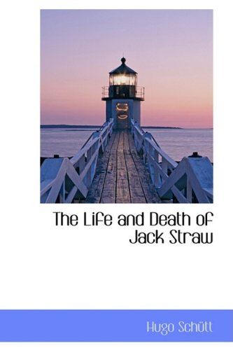 9780559469671: The Life and Death of Jack Straw